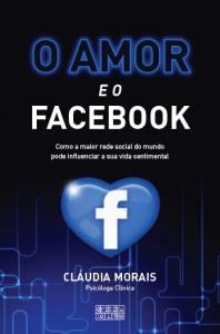 """Capa do livro """"O Amor e o facebook"""", de Cláudia Morais."""